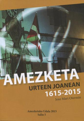 AMEZKETA URTEEN JOANEAN 1615-2015